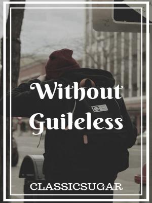 Without Guileless